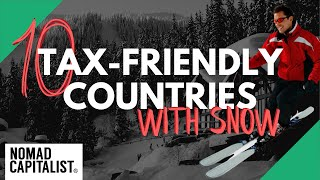 10 Tax-Friendly Countries with Snowy Winters and Skiing