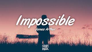 James Arthur – Impossible (Lyric Video)