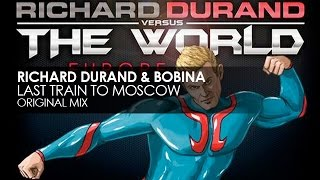 Richard Durand & Bobina - Last Train To Moscow