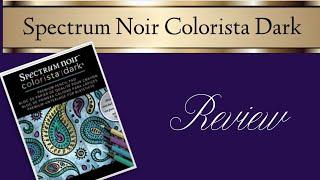 Spectrum Noir Colorista Dark Review Demo