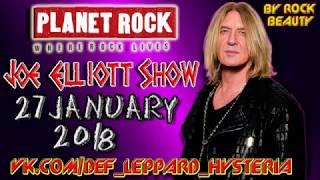 Joe Elliott (Def Leppard) Show on Planet Rock (27 January 2018)