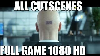 Hitman (2016) - All Cutscenes - Full Game Movie 1080 HD