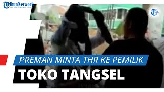 Preman Memaksa Minta THR ke Pemilik Toko di Tangsel selama 3,5 Tahun: Ga Takut , Udah Masuk Penjara