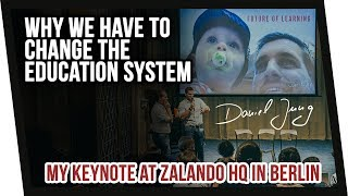 Why we need to change the Education System | Keynote at Zalando HQ Berlin