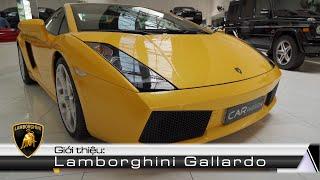 Khám Phá Lamborghini Gallardo - Siêu Xe đầu Tiên Tại Việt Nam