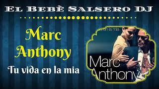 Marc Anthony   Tu Vida En La Mia (Salsa 2019)