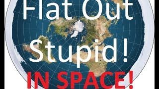Flat Out Stupid IN SPACE