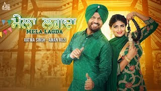 Mela Lghda | ( Full HD) | Aatma Singh & Aman Roji | New Punjabi Songs 2019