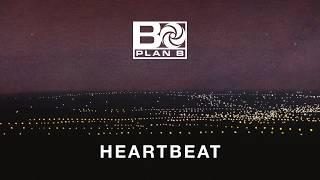 Plan B - Heartbeat [OFFICIAL AUDIO]