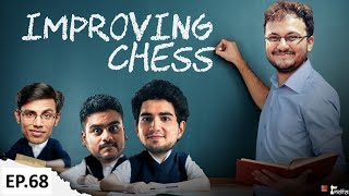 Improving Chess Episode 68 | Greek Gift Sacrifice | Ft. Samay, Vaibhav