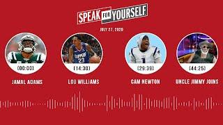 Jamal Adams, Lou Williams, Cam vs. Brady (7.27.20) | SPEAK FOR YOURSELF Audio Podcast