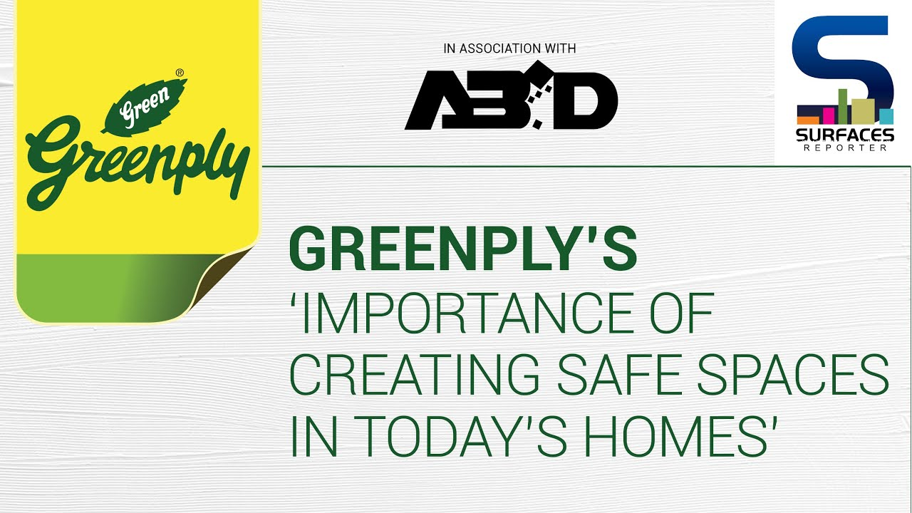 """Greenply session on """"IMPORTANCE OF CREATING SAFE SPACES IN TODAYs HOMES"""" in association with ABID Kolkata, telecasted & moderated by SURFACES REPORTER!"""