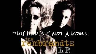 The Rembrandts - This House Is Not A Home