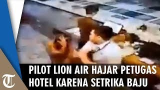 Video Viral Pilot Lion Air Hajar Petugas Hotel karena Setrika Baju Tak Rapi, Ini Tanggapan Maskapai