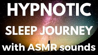 Hypnotic ASMR for Sleep (with Auditory ASMR triggers) INTERGALACTIC SPACE TRAVEL