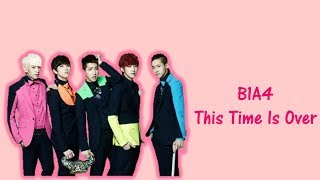 B1A4 - This Time Is Over