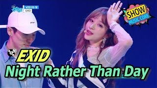[HOT] EXID - Night Rather Than Day, 이엑스아이디 - 낮보다는 밤 Show Music core 20170422