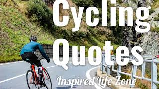 CYCLING QUOTES That Will Inspire & Motivate Your Ride