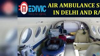 Select Reputed Life Savior Air Ambulance Service in Delhi by Medivic