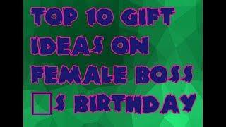 Top 10 Gift Ideas On Female Boss S Birthday
