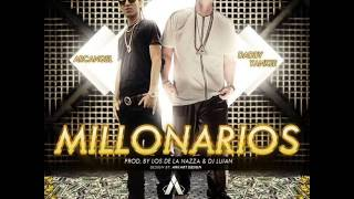 "Millonarios - Daddy Yankee ft Arcangel ""La Maravilla"""