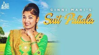 Suit Patiala   ( Full HD)   Ginni Mahi   New Punjabi Songs 2017   Latest Punjabi Songs 2017