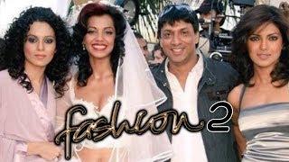 Kangana Ranaut and Priyanka Chopra To Star In Fashion 2