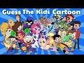Kids Guess The Cartoon!!