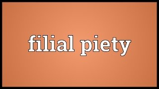 Filial piety Meaning