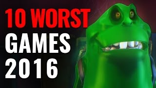 Top 10 WORST Games of 2016
