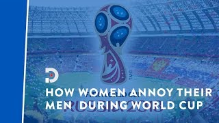 Ways women are annoying their men this World Cup