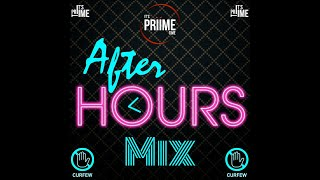 After Hours Mix (Curfew) - Priime Time