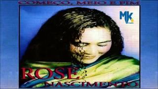 ROSE NASCIMENTO - CD COMEÇO, MEIO E FIM / 1998