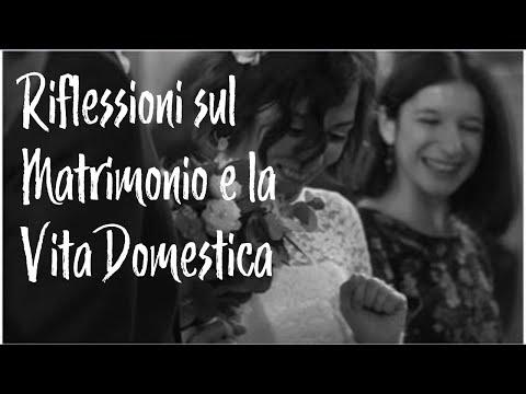 Riflessioni sul Matrimonio e la Vita Domestica