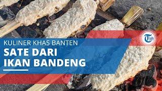 Sate Bandeng, Kuliner Olahan Bandeng Khas Provinsi Banten