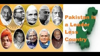 India Got Leaders but Pakistan Still a Leaderless Country after Passing 68 years