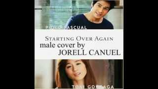 Starting Over Again Male Cover by Jorell Canuel