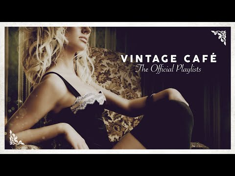 Vintage Café - Lounge Music 2020 (4 Hours)