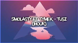Smolasty Ft. Tymek   Tusz (1hour) (1godzina)
