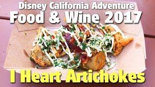 I Heart Artichokes | Food & Wine Festival 2017 | Disney California Adventure