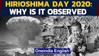 Hiroshima Day 2020: What happened on this day in history: Watch the video | Oneindia News