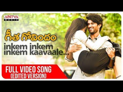 Inkem Inkem Full Video Song Edited Version Geetha Govindam Songs Vijay Devarakonda Rashmika