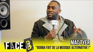 Mac Tyer : 'Booba fait de la musique alternative !' | extrait