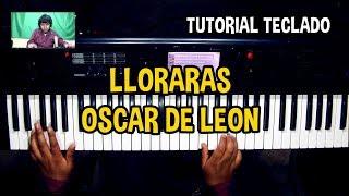 Lloraras Oscar De Leon Tutorial Teclado