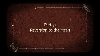 Francis Galton: Part 3: Reversion to the Mean