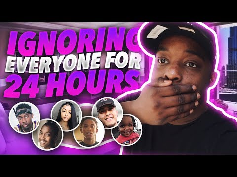 I IGNORED EVERYBODY FOR 24 HOURS !!