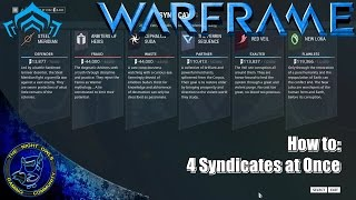 Warframe (HOW TO): Run 4 Syndicates at Once