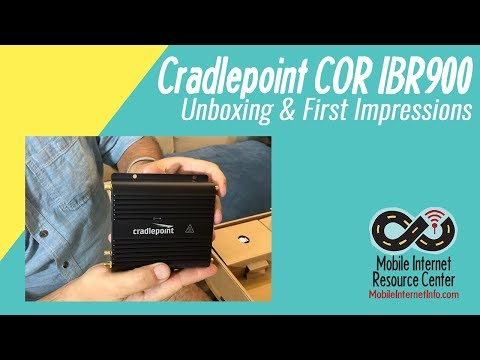 Cradlepoint COR IBR900 - Mobile Router Unboxing & First Impressions
