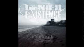 Denied Existence- Life From You
