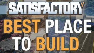 Best Place to Build in Satisfactory